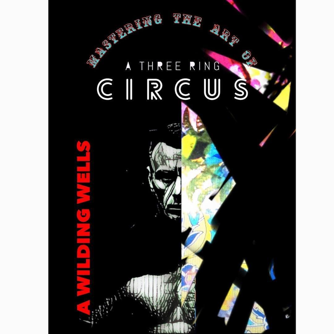 mastering-the-art-of-a-three-ring-circus-a-wilding-wells